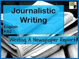 english writing  newspaper article journalistic writing ks teaching resources