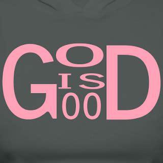 creo en ti: Isgood? ¿Dios es bueno?