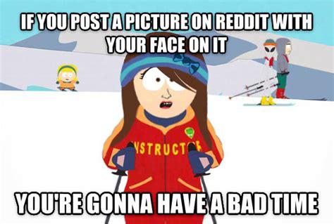 Meme Generator Gonna Have A Bad Time - livememe com super cool ski instructor