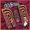 Old School R&B - Various Artists   Songs, Reviews, Credits ...