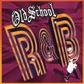 Old School R&B - Various Artists | Songs, Reviews, Credits ...