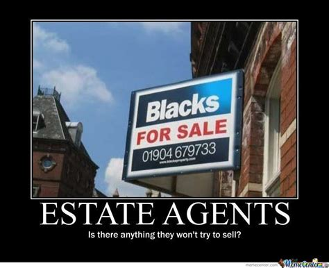 Letting Agents Perthshire Home Scumbag Estate Agents By Darkknight001 Meme Center