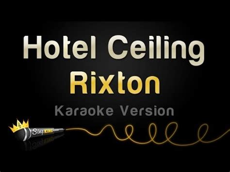 hotel ceiling rixton free rixton hotel ceiling karaoke version