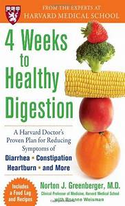 4 Weeks to Healthy Digestion: A Harvard Doctor's Proven ...