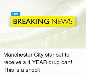 LIVE BREAKING NEWS Manchester City Star Set to Receive a 4 ...