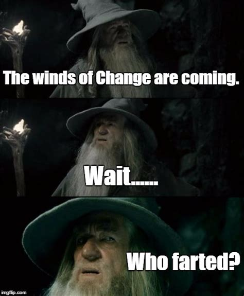 Memes About Change - confused gandalf meme imgflip