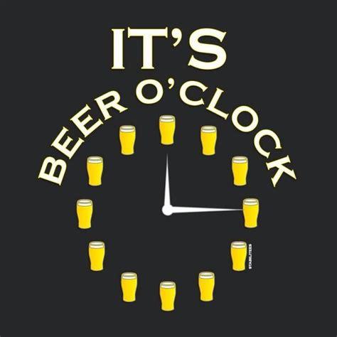 Beer O Clock Meme - it s beer o clock yumo beer pinterest