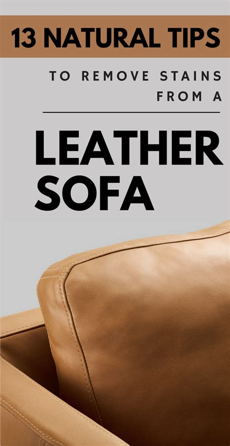 natural way to clean leather sofa 13 natural tips to remove stains from a leather sofa