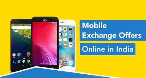 Best Mobile Phone Offers by Top Mobile Exchange Offers In India That You Wouldn