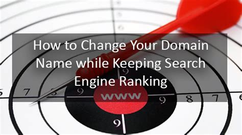 How Change Your Domain Name While Keeping Search Engine