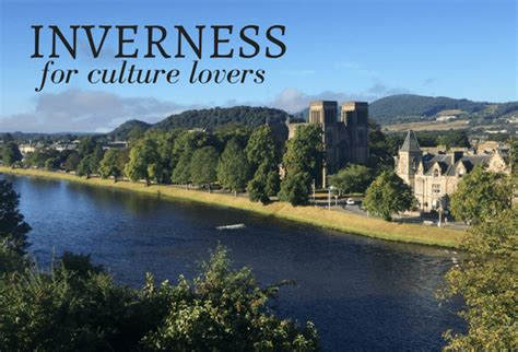 3 things to do in Inverness for culture lovers | Heather ...