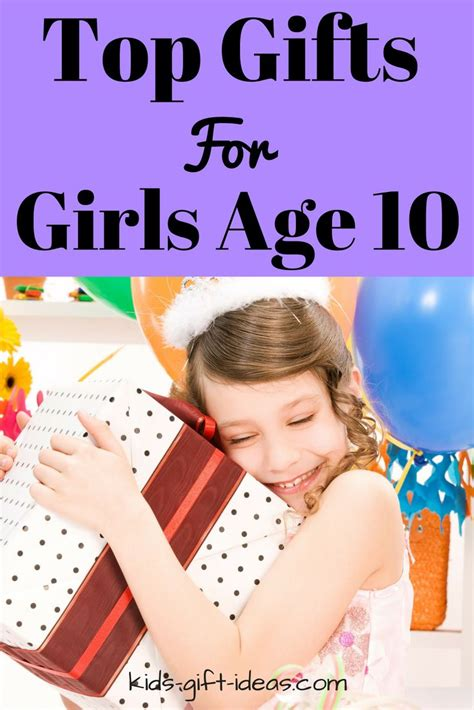 top gifts for girls age 10 best gift ideas for 2017 birthdays and gift