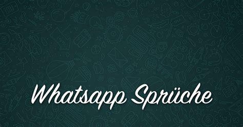 beliebte whatsapp sprueche whatsapp status sprueche