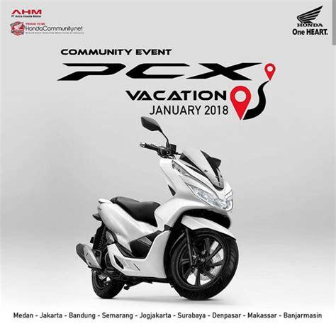 Pcx 2018 Banjarmasin honda pcx vacation januari 2018 cxrider
