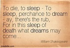 For in that sleep of death what dreams may come. by ...