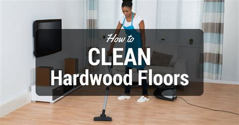 best way to clean new hardwood floors how to clean hardwood floors azbestguides