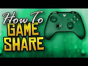 How To Share Games On Xbox One YouTube