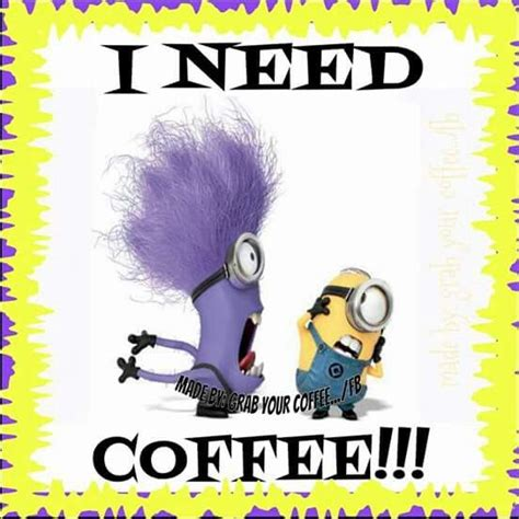 Coffee literature is full of coffee quotes, quips, and anecdotes. I NEED COFFEE!!! LOL | Minions funny, Coffee quotes, Coffee humor