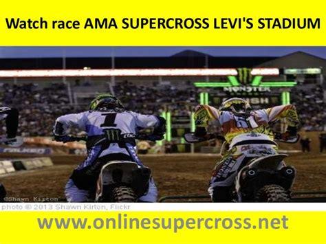 watch ama motocross live watch ama supercross levi 39 s stadium online tv