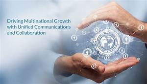 Driving Multinational Growth with Unified Communications ...