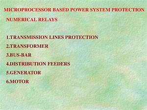 Microprocessor Based Power System Protection Numerical Relays