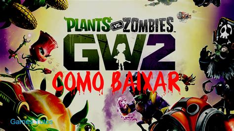 como baixar plants vs zombies garden warfare 2