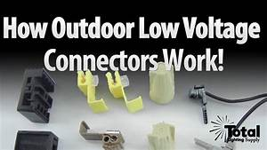How Outdoor Landscape Lighting Low Voltage Connectors Work By Total Outdoor Lighting