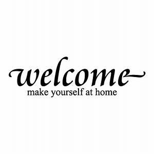Make Yourself At Home : welcome cataneo wall quotes decal ~ Eleganceandgraceweddings.com Haus und Dekorationen