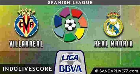 Preview dan Prediksi Villarreal vs Real Madrid 27 Februari ...