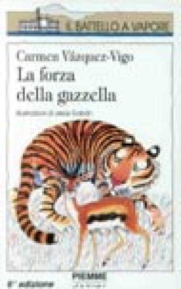 La Forza Della Gazzella  Carmen Vazquez Vigo, Carmen