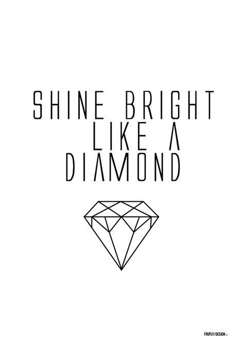 Shine Bright Like A Diamond Meme - shine bright like a diamond frufly shop prints posters pinterest like you diamond