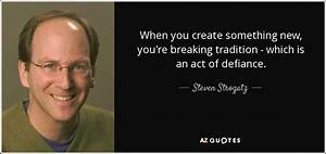Steven Strogatz... Break With Tradition Quotes