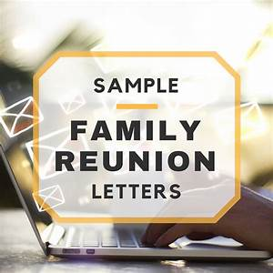 sample family reunion letters With family reunion letter