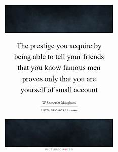 The prestige you acquire by being able to tell your ...