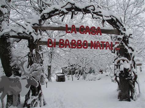 Casa Di Babbo Natale Montebabbio babbo natale montebabbio la casa di babbo natale montebabbio