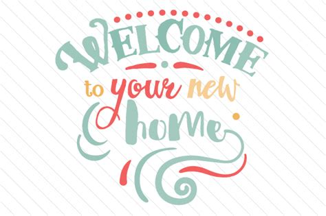 Welcome To Your New Home Svg Cut File By Creative Fabrica