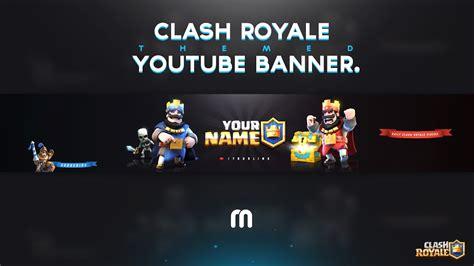Banner Template De Clash Royale by Free Clash Royale Youtube Banner Template Youtube