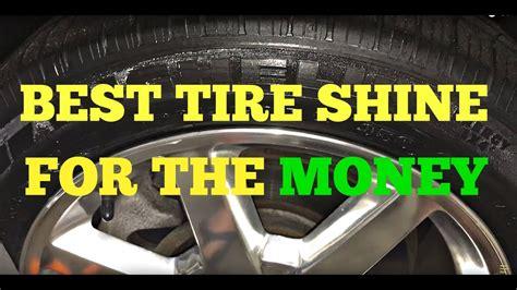 tire shine   money youtube