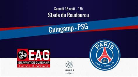 Match : Guingamp/PSG, diffusion, commentateurs et ...
