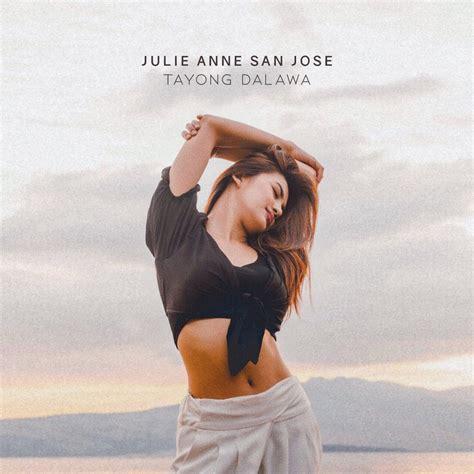 julie anne san jose tayong dalawa lyrics top 20 songs 101 1 yes fm manila kapwa