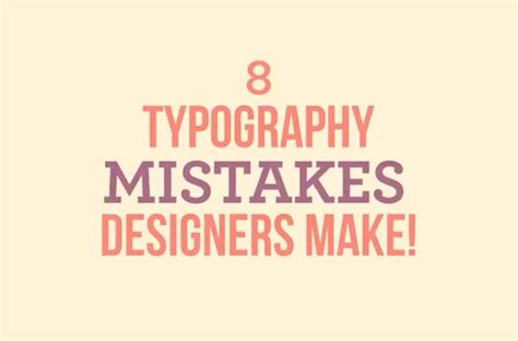 watch eight of the most common typography mistakes that designers tend to make designtaxi com