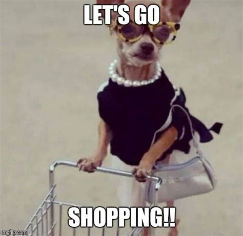 Lets Go Meme - 22 shopping memes that are just too hilarious sayingimages com