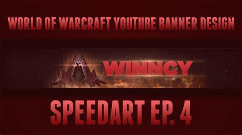 hd world  warcraft youtube banner design speedart ep