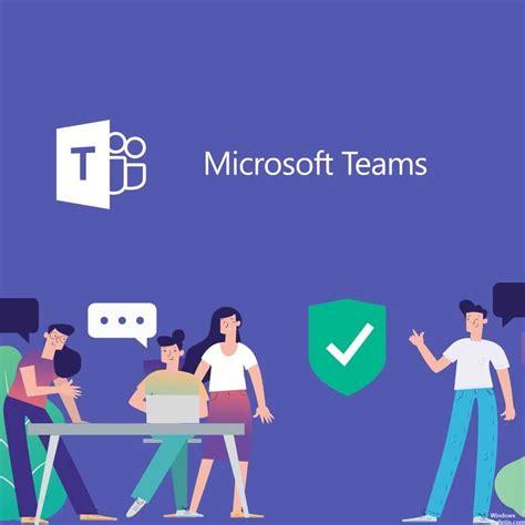 Microsoft teams has been designed to address a. Microsoft Teams Can't Download Files using Desktop App - Windows Bulletin Tutorials