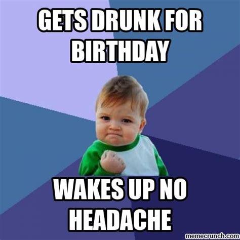 Meme Drunk - gets drunk for birthday