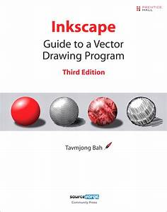 Inkscape  Guide To A Vector Drawing Program  3rd Edition