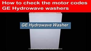 Motor Codes Ge Hydrowave Washers