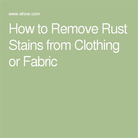 how to get rust out of clothes 25 unique remove rust stains ideas on pinterest remove rust from knives how to clean rust