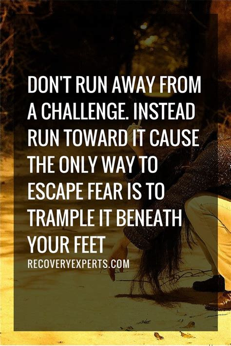 Motivational Quote Don't Run Away From A Challenge