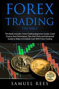 Forex Trading  The Bible This Book Includes  The Beginners